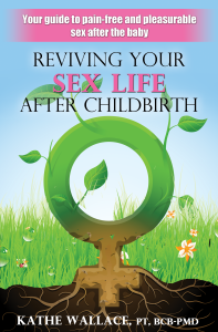 Kathe Wallace, PT on Sex Life After Childbirth