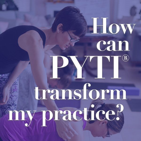 How can PYTI® transform my practice?